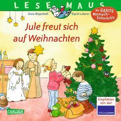 LESEMAUS 161: Jule freut sich auf Weihnachten von Leberer,  Sigrid, Wagenhoff,  Anna