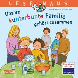LESEMAUS 172: Unsere kunterbunte Familie gehört zusammen von Cordes,  Miriam, Wagenhoff,  Anna