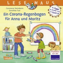 LESEMAUS 185: Ein Corona Regenbogen für Anna und Moritz – Mit Tipps für Kinder rund um Covid-19 von Steindamm,  Constanze, Tust,  Dorothea