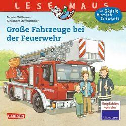 LESEMAUS 122: Große Fahrzeuge bei der Feuerwehr von Steffensmeier,  Alexander, Wittmann,  Monika