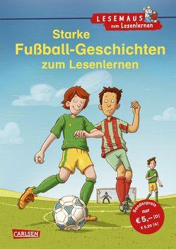 LESEMAUS zum Lesenlernen Sammelbände: Starke Fußball-Geschichten zum Lesenlernen von Birck,  Jan, Rudel,  Imke, Tust,  Dorothea, Wiese,  Petra