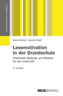 Lesemotivation in der Grundschule von Plath,  Monika, Richter,  Karin