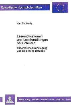 Lesemotivationen und Lesehandlungen bei Schülern von Holle,  Karl