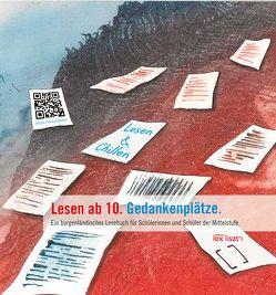 Lesen ab 10. Gedankenplätze. von Verein Schule und Kultur beim Landesschulrat für Burgenland