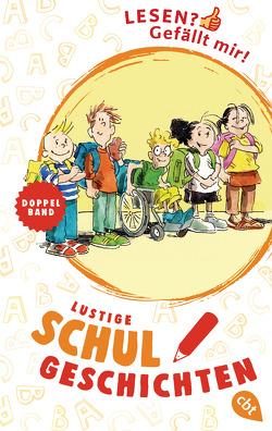 Lesen? Gefällt mir! – Lustige Schulgeschichten von Bertram,  Rüdiger, Schulmeyer,  Heribert