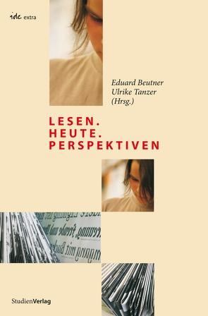 lesen.heute.perspektiven von Beutner,  Eduard, Tanzer,  Ulrike