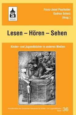 Lesen – Hören – Sehen von Payrhuber,  Franz J, Schulz,  Gudrun