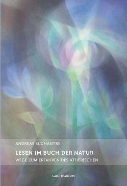 Lesen im Buch der Natur von Suchantke,  Andreas