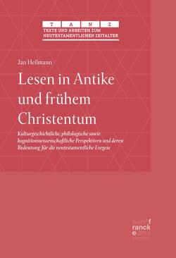 Lesen in Antike und frühem Christentum von Heilmann,  Jan