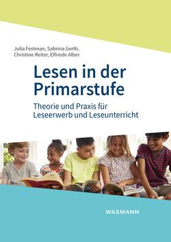 Lesen in der Primarstufe von Alber,  Elfriede, Festman,  Julia, Gerth,  Sabrina, Reiter,  Christine