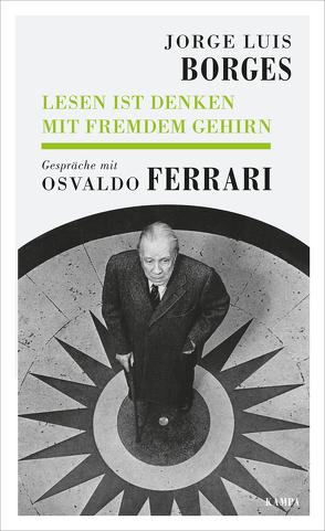 Lesen ist Denken mit fremdem Gehirn von Borges,  Jorge Luis, Ferrari,  Osvaldo, Haefs,  Gisbert
