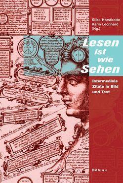 Lesen ist wie Sehen von Gelshorn,  Julia, Horstkotte,  Silke, Leonhard,  Karin, Mersmann,  Birgit, Mohnhaupt,  Bernd, Müller,  Sabine, Siegel,  Steffen, Wägner,  Peter