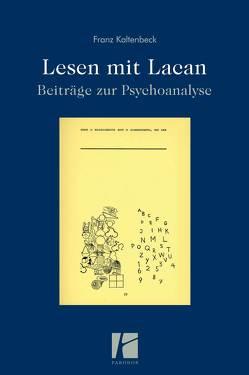 Lesen mit Lacan von Kaltenbeck,  Franz