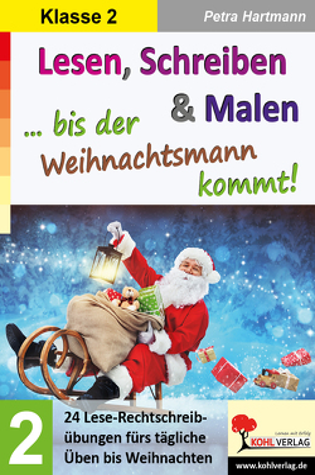 Lesen, Schreiben & Malen … bis der Weihnachtsmann kommt! / Klasse 2 von Hartmann,  Petra
