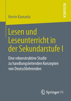 Lesen und Leseunterricht in der Sekundarstufe I von Kamzela,  Kerrin