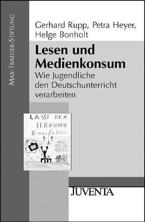 Lesen und Medienkonsum von Bonholt,  Helge, Heyer,  Petra, Rupp,  Gerhard
