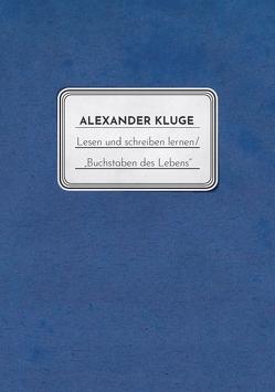 """Lesen und schreiben lernen / """"Buchstaben des Lebens"""" von Barnak,  Barbara, Kluge,  Alexander, Streckhardt,  Christoph"""