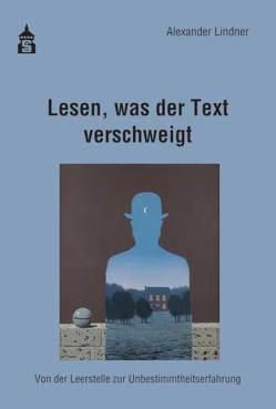 Lesen, was der Text verschweigt von Lindner,  Alexander