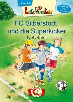 Lesepiraten – FC Silberstadt und die Superkicker von Egger,  Sonja, Grimm,  Sandra