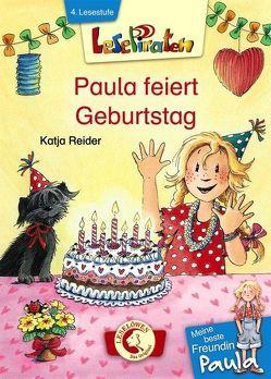 Lesepiraten – Meine beste Freundin Paula: Paula feiert Geburtstag von Harvey,  Franziska, Reider,  Katja