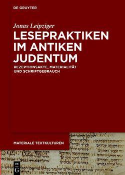 Lesepraktiken im antiken Judentum von Leipziger,  Jonas