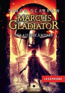 Leseprobe Marcus Gladiator – Straßenkämpfer von Scarrow,  Simon, Vogt,  Helge