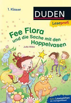 Leseprofi – Fee Flora und die Sache mit den Hoppelvasen, 1. Klasse von Grigo,  Pe, Wilke,  Jutta