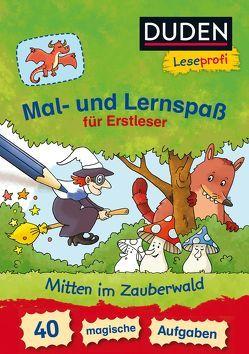 Leseprofi – Mal- und Lernspaß für Erstleser. Mitten im Zauberwald. 40 magische Aufgaben von Coenen,  Sebastian, Nahrgang,  Frauke