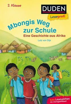 Leseprofi – Mbongis Weg zur Schule. Eine Geschichte aus Afrika, 2. Klasse von Dijk,  Lutz Van, Gotzen-Beek,  Betina