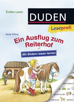 Duden Leseprofi – Mit Bildern lesen lernen: Ein Ausflug zum Reiterhof, Erstes Lesen von Broska,  Elke, Dölling,  Beate