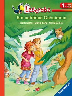 Leserabe: Ein schönes Geheimnis von Lenz,  Martin, Mai,  Manfred, Zöller,  Markus