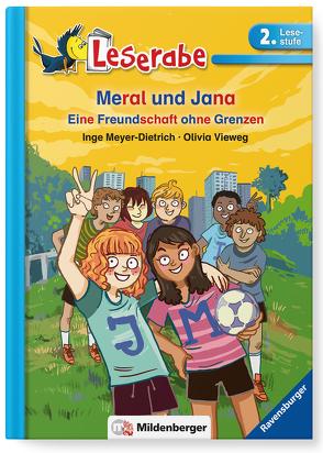 Leserabe – Meral und Jana von Meyer-Dietrich,  Inge, Vieweg,  Olivia