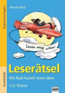 Leserätsel / 1./2. Klasse – Kopiervorlagen von Bartl,  Almuth