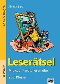 Leserätsel / 2./3. Klasse – Kopiervorlagen von Bartl,  Almuth