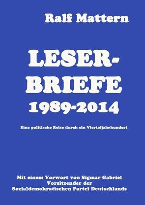 Leserbriefe 1989-2014 von Mattern,  Ralf