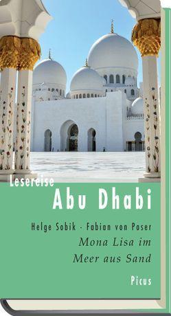 Lesereise Abu Dhabi von Sobik,  Helge, von Poser,  Fabian