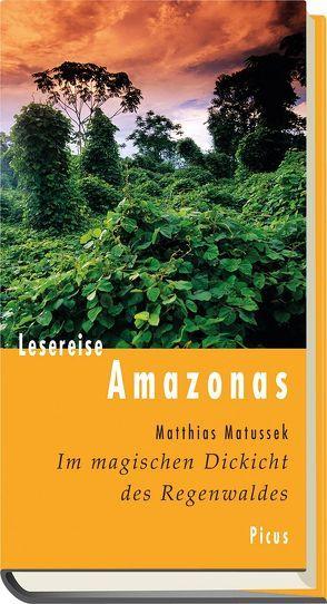 Lesereise Amazonas von Matussek,  Matthias