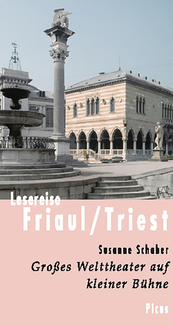 Lesereise Friaul/Triest von Schaber,  Susanne