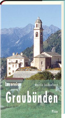 Lesereise Graubünden von Leidenfrost,  Martin