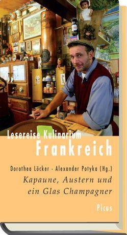 Lesereise Kulinarium Frankreich von Löcker,  Dorothea, Potyka,  Alexander