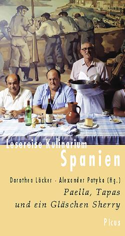 Lesereise Kulinarium Spanien von Löcker,  Dorothea, Potyka,  Alexander