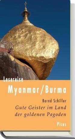 Lesereise Myanmar/Burma von Schiller,  Bernd