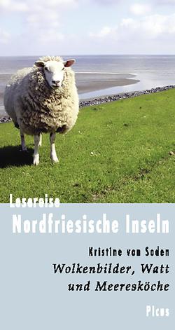 Lesereise Nordfriesische Inseln von Soden,  Kristine von