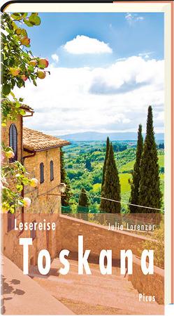 Lesereise Toskana von Lorenzer,  Julia