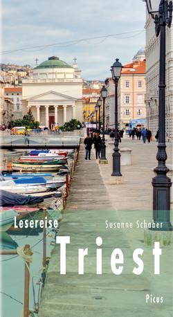 Lesereise Triest von Schaber,  Susanne