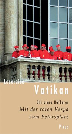 Lesereise Vatikan von Höfferer,  Christina