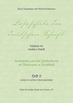 Leseschule der deutschen Schrift, Heft 2 von Neugebauer,  Franz, Schumann,  Wieland