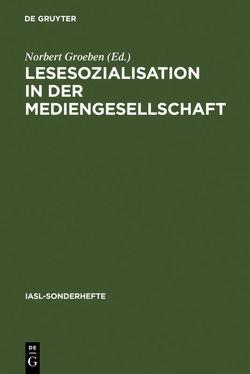 Lesesozialisation in der Mediengesellschaft von Groeben,  Norbert
