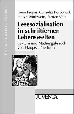Lesesozialisation in schriftfernen Lebenswelten von Pieper,  Irene, Rosebrock,  Cornelia, Volz,  Steffen, Wirthwein,  Heike