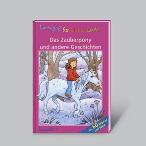 Lesespaß für kleine Leute: Das Zauberpony und andere Geschichten (ab 7 Jahren) von Weinhapl,  Claudia